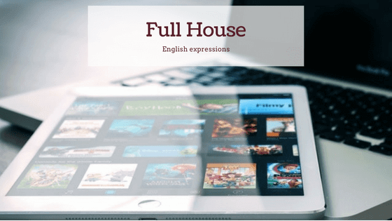 full house english expressions